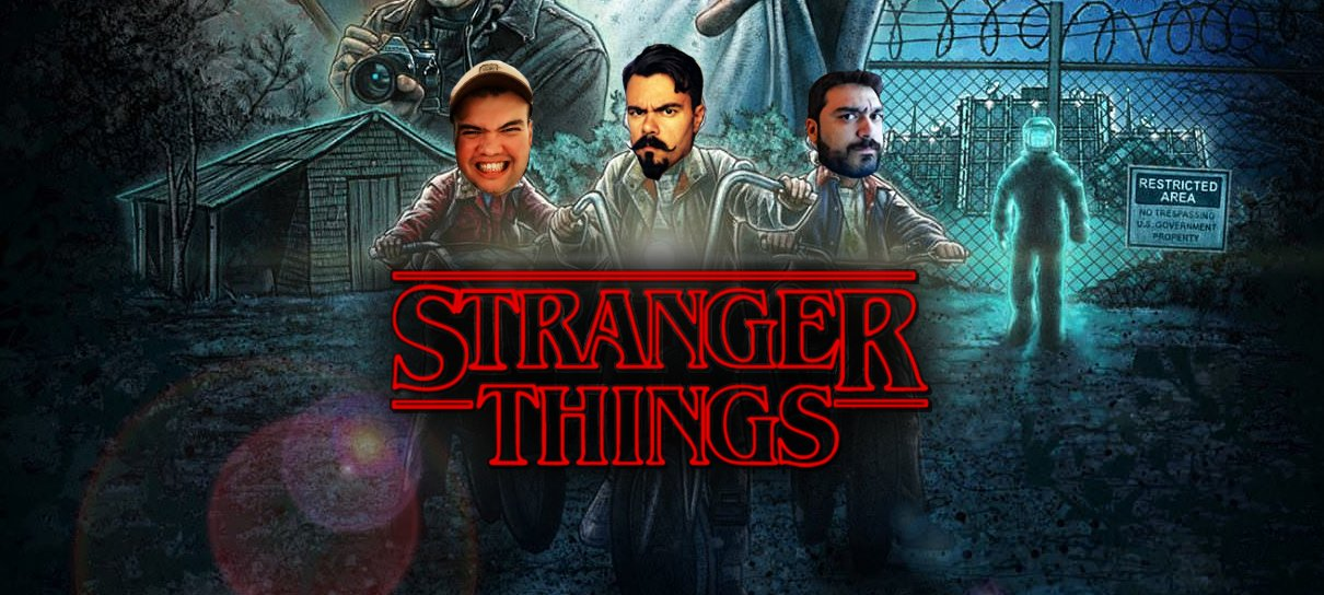 Stranger Things: Bagulhos Sinistros!