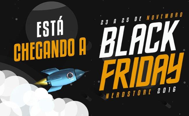 Vem ai a Black Friday na Nerdstore!