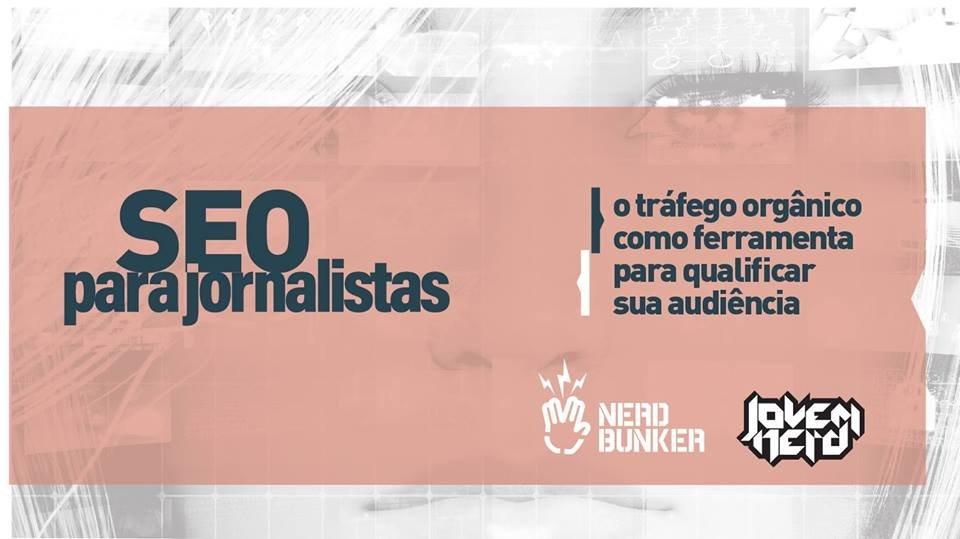 Sexta edição do curso de SEO para Jornalistas é feita em parceria com o NerdBunker
