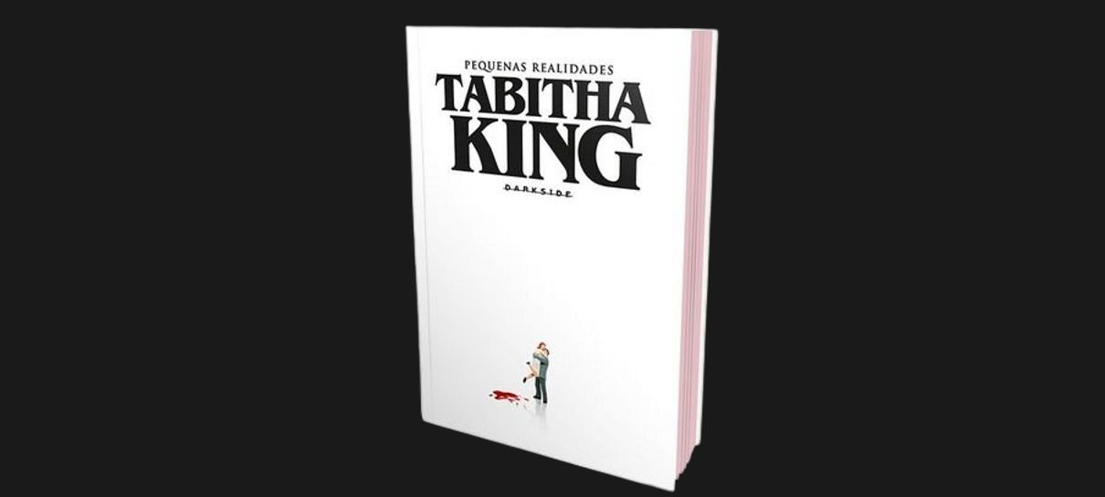 Pequenas Realidades, de Tabitha King, será lançado no Brasil