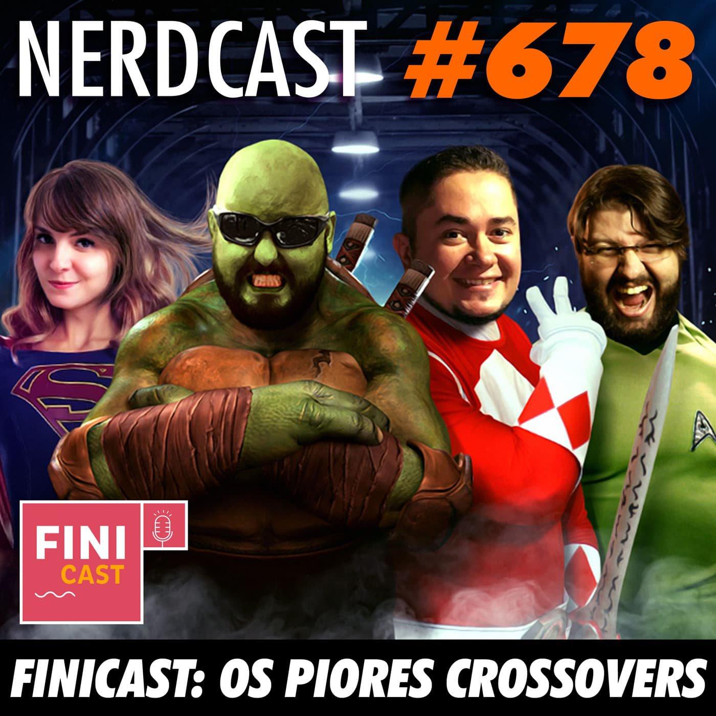 NerdCast 678 - Os Piores Crossovers
