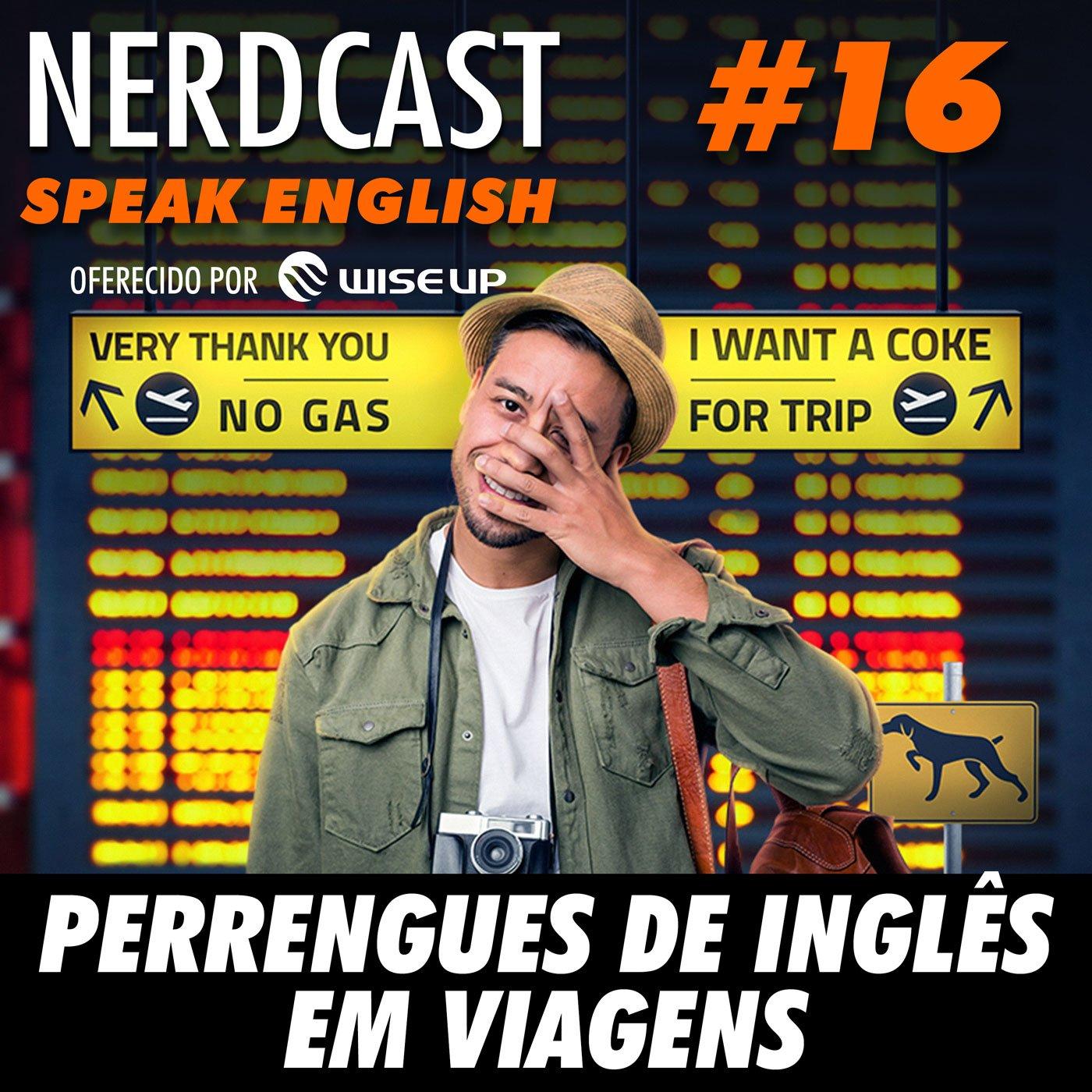 Speak English 16 - Perrengues de inglês em viagens