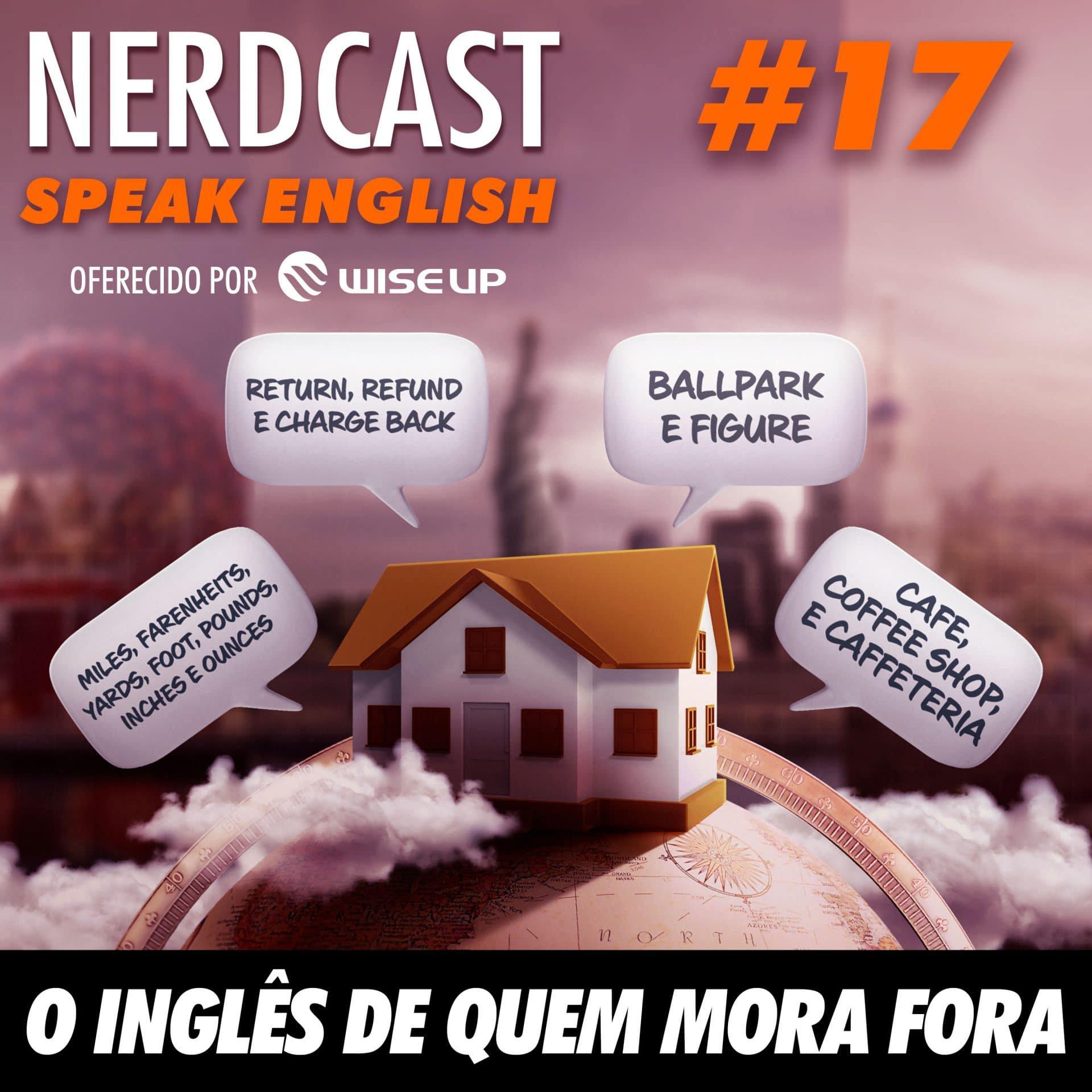 Speak English 17 - O inglês de quem mora fora
