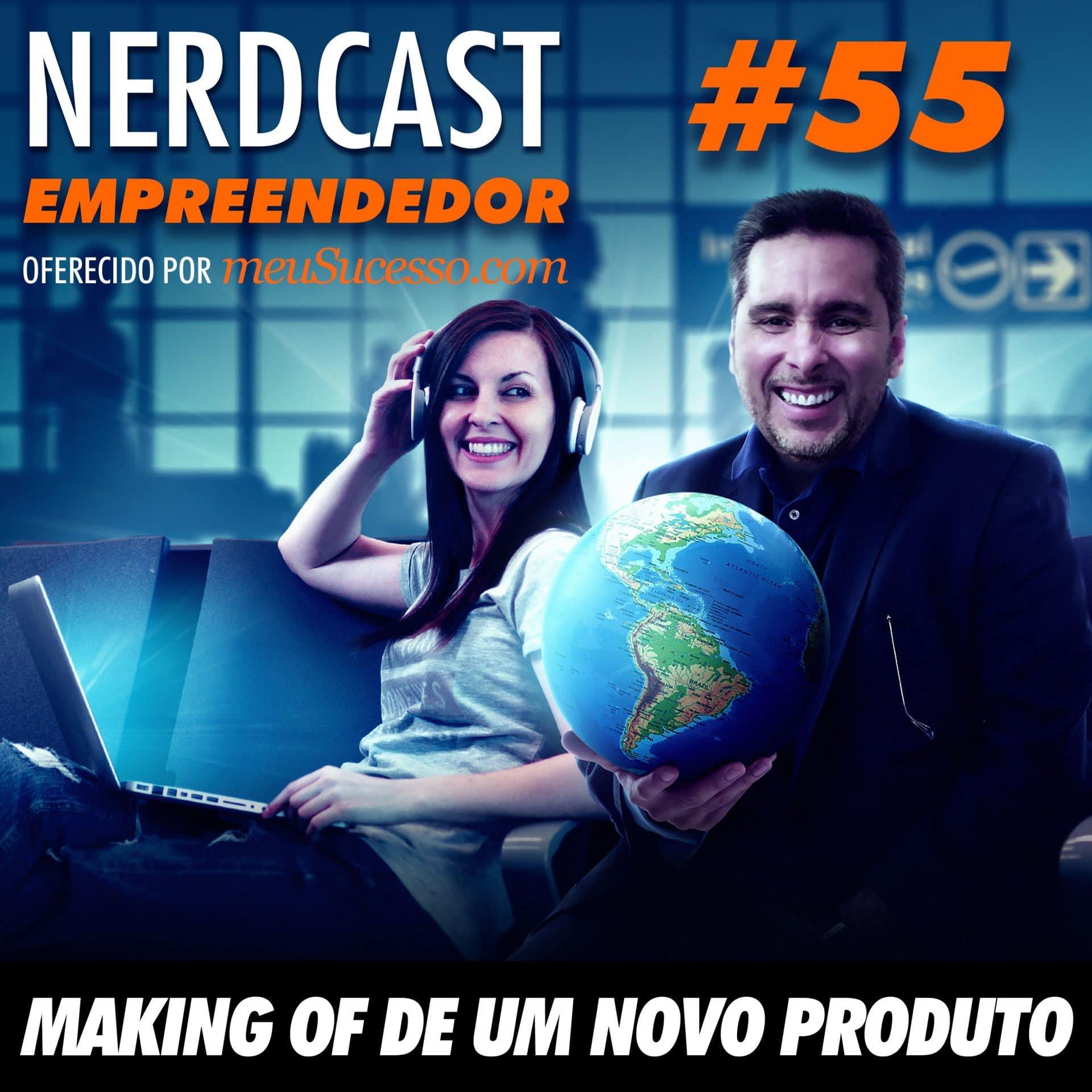 Empreendedor 55 - Making of de um novo produto