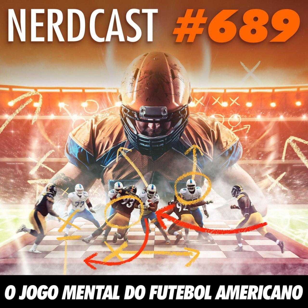 NerdCast 689 - O jogo mental do Futebol Americano