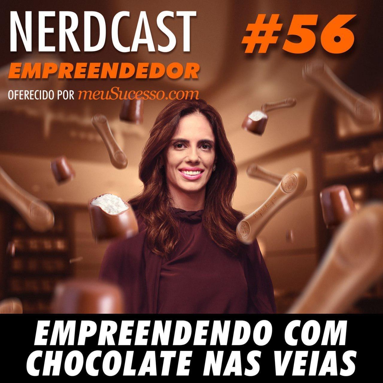 Empreendedor 56 - Empreendendo com chocolate nas veias