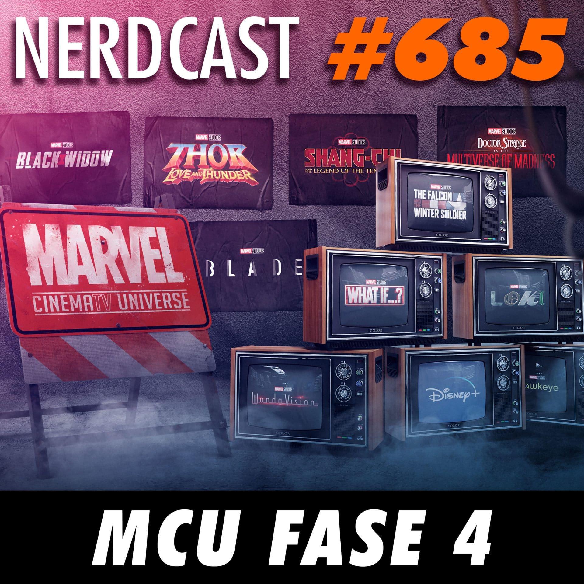 NerdCast 685 - MCU Fase 4