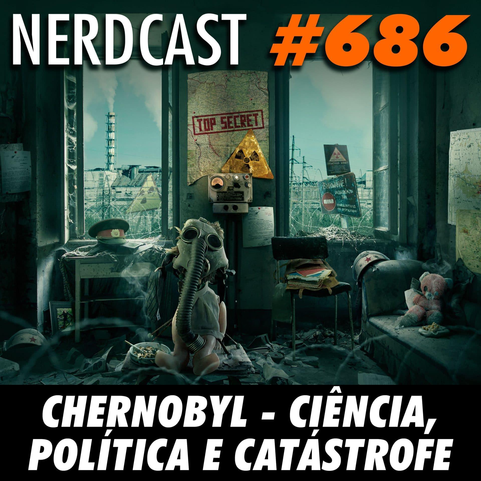 NerdCast 686 - Chernobyl – Ciência, política e catástrofe