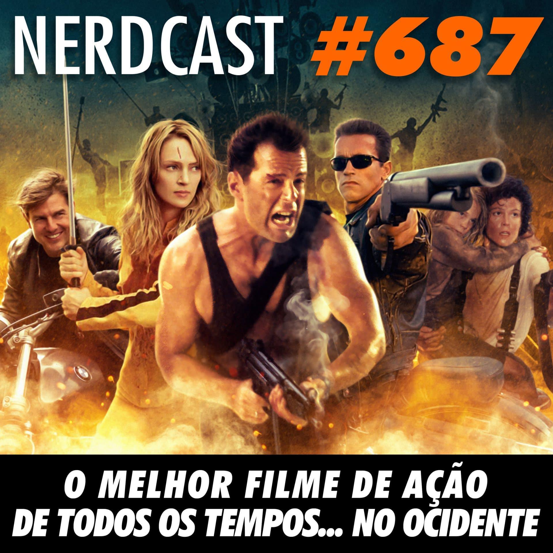 NerdCast 687 - O melhor filme de ação de todos os tempos… no ocidente