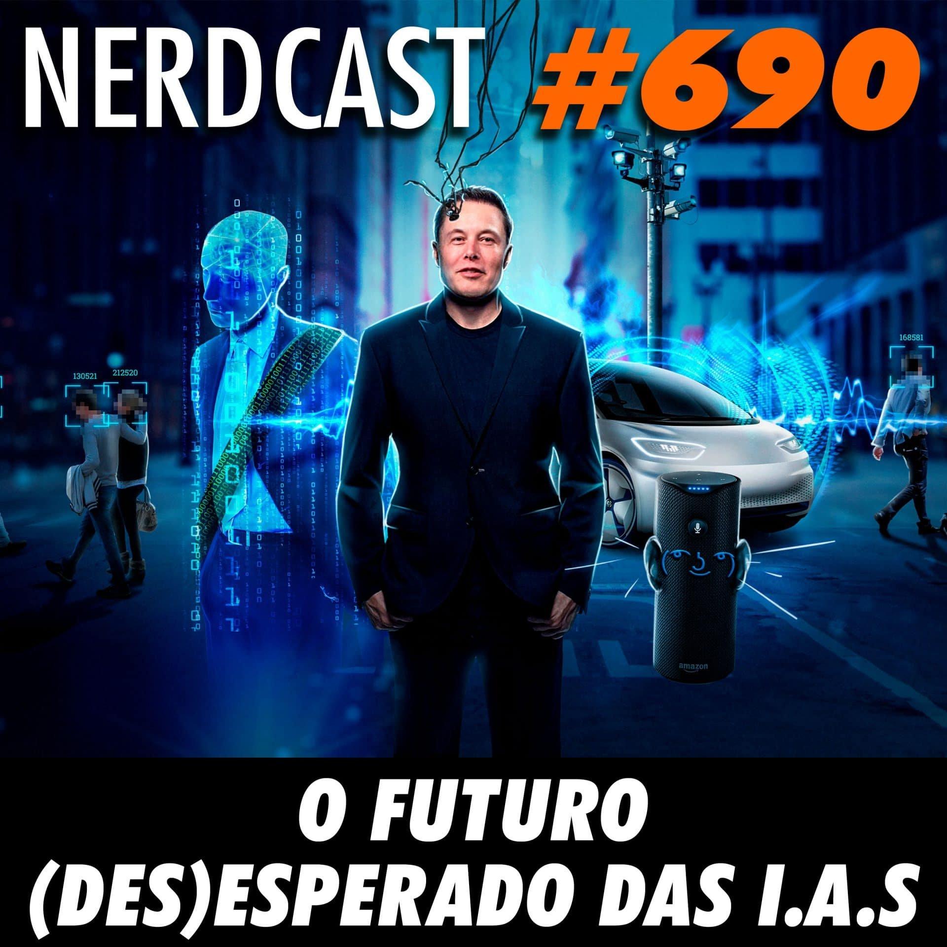 NerdCast 690 - O futuro (des)esperado das I.A.s