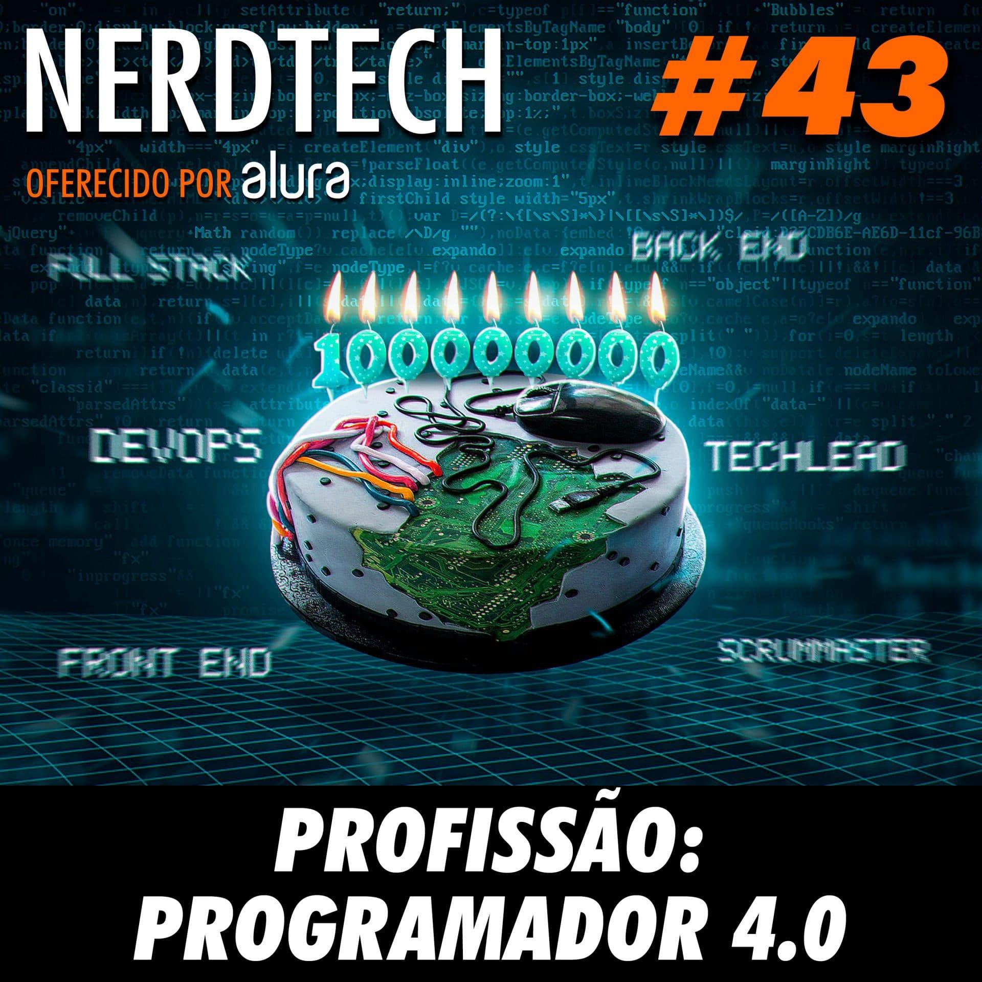 NerdTech 43 - Profissão: Programador 4.0