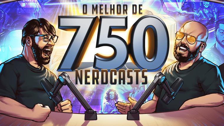 O Melhor de 750 Nerdcasts