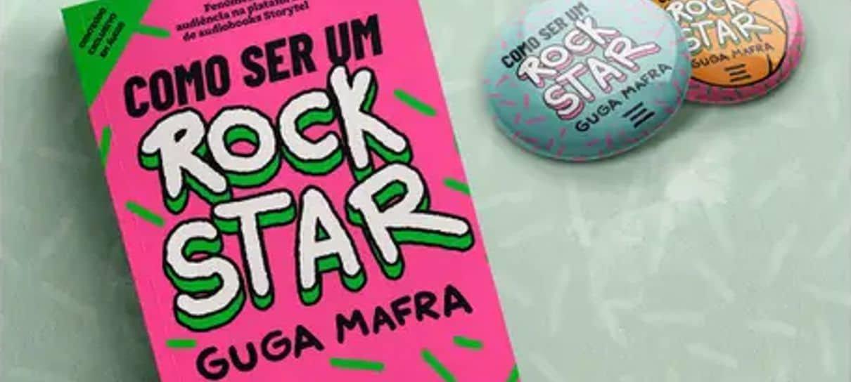 Como ser um Rockstar, de Guga Mafra, está em pré-venda com brindes exclusivos