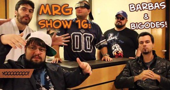 Matando Robôs Gigantes Show 16: Barbas e Bigodes!