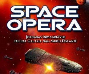 Conheça a antologia brasileira Space Opera - Volume 2!