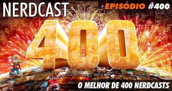 O Melhor de 400 Nerdcasts!
