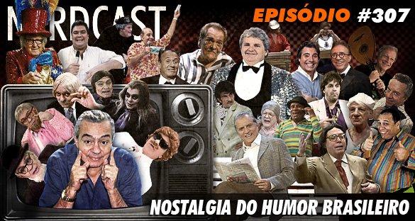 Nostalgia do humor brasileiro