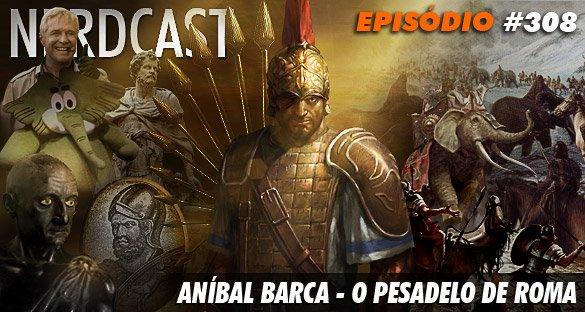 Aníbal Barca – O pesadelo de Roma