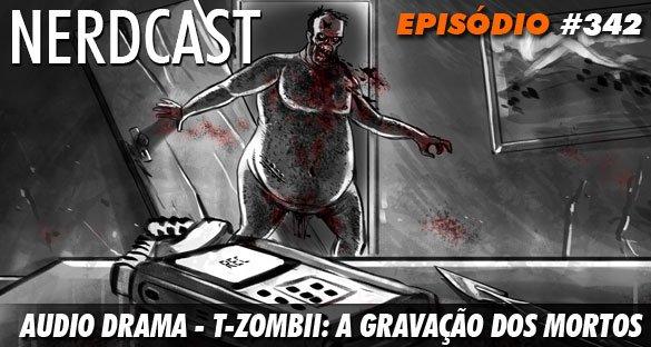 Audio Drama – T-Zombii: A Gravação dos Mortos