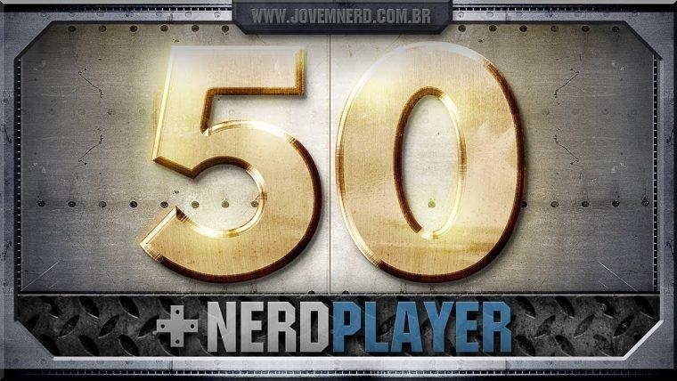 O melhor de 50 NerdPlayers