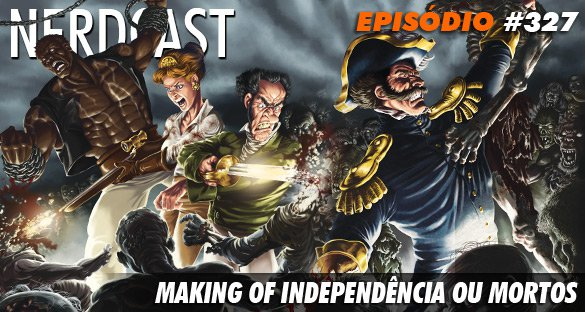 Making of Independência ou Mortos