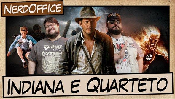 Indiana Jones e Quarteto Fantástico