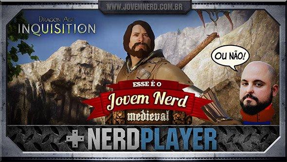 Dragon Age: Inquisition - Jovem Nerd Medieval  NerdPlayer 152