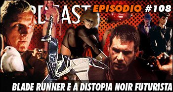 Blade Runner e a Distopia Noir Futurista