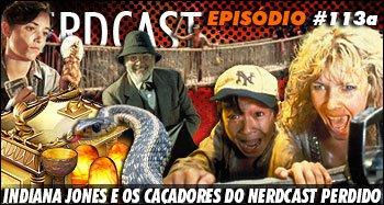 Indiana Jones e os Caçadores do Nerdcast Perdido
