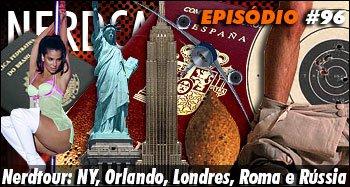 Nerdtour: NY, Orlando, Londres, Roma e Rússia