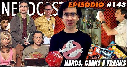 Nerds, Geeks e Freaks