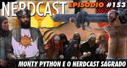 Monty Python e o Nerdcast Sagrado