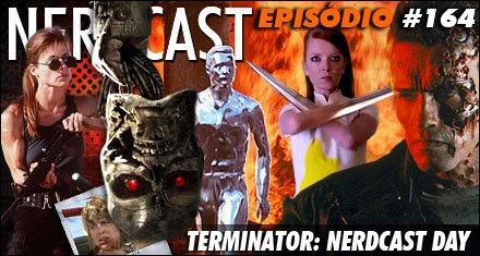 Terminator: Nerdcast Day