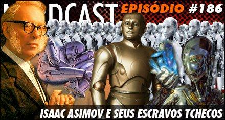 Isaac Asimov e seus escravos tchecos