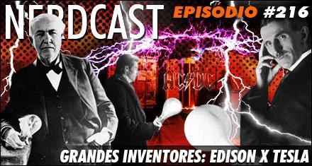 Grandes Inventores: Edison X Tesla