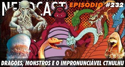 Dragões, monstros e o impronunciável Cthulhu
