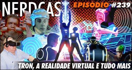 Tron, a realidade virtual e tudo mais