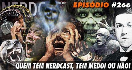 Quem tem Nerdcast, tem medo! Ou não!
