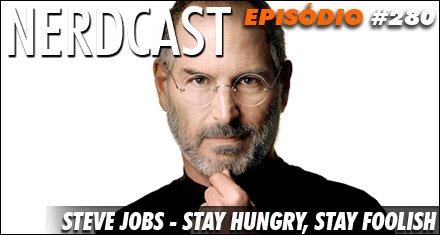 Steve Jobs – Stay hungry, stay foolish