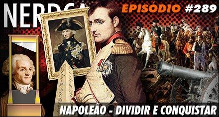 Napoleão – Dividir e conquistar
