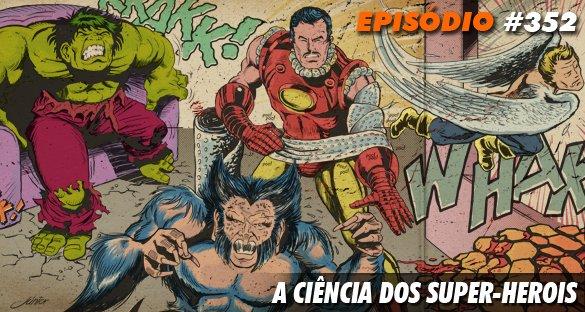 A Ciência dos Super-Herois