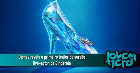 Disney revela o primeiro trailer da versão live-acton de Cinderela