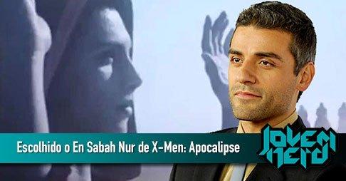 Escolhido o En Sabah Nur do filme X-Men: Apocalipse